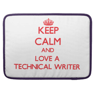 Keep Calm and Love a Technical Writer MacBook Pro Sleeves