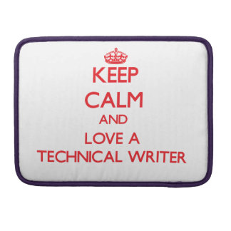 Keep Calm and Love a Technical Writer Sleeves For MacBook Pro