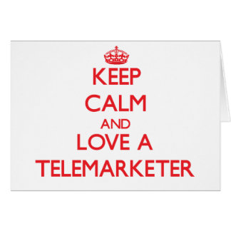 Keep Calm and Love a Telemarketer Greeting Card
