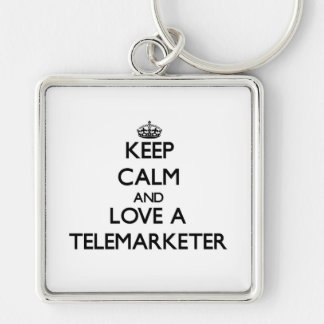 Keep Calm and Love a Telemarketer Silver-Colored Square Keychain