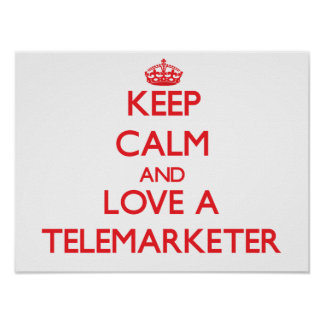 Keep Calm and Love a Telemarketer Poster