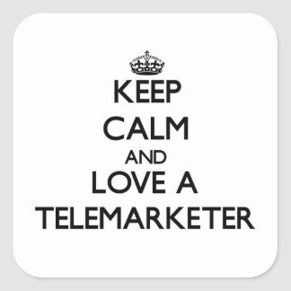 Keep Calm and Love a Telemarketer Square Sticker