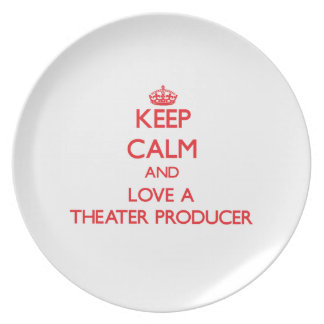 Keep Calm and Love a Theater Producer Plate