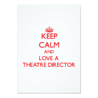 Keep Calm and Love a Theatre Director Custom Invitation