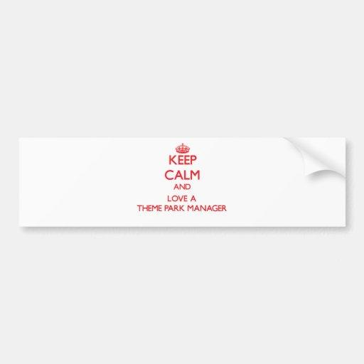 Keep Calm and Love a Theme Park Manager Car Bumper Sticker