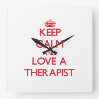 Keep Calm and Love a Therapist Square Wallclocks