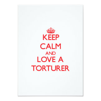 Keep Calm and Love a Torturer 5x7 Paper Invitation Card