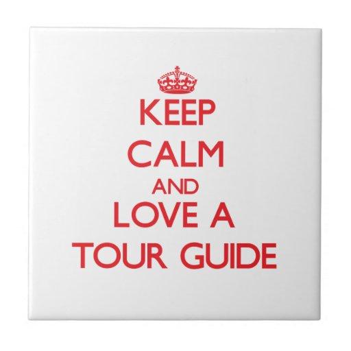 Keep Calm and Love a Tour Guide Ceramic Tile