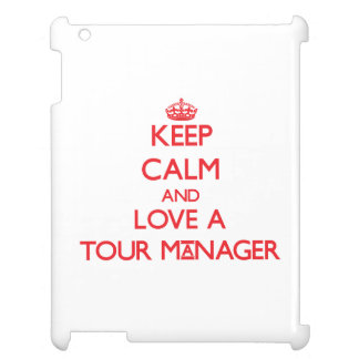 Keep Calm and Love a Tour Manager iPad Case
