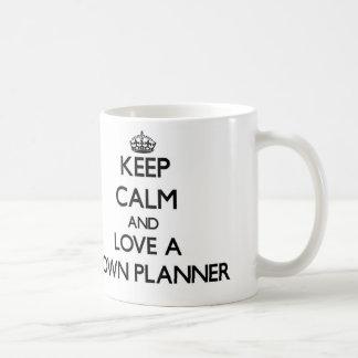 Keep Calm and Love a Town Planner Coffee Mug