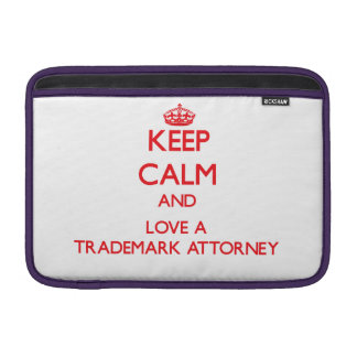 Keep Calm and Love a Trademark Attorney Sleeves For MacBook Air
