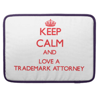 Keep Calm and Love a Trademark Attorney Sleeves For MacBook Pro