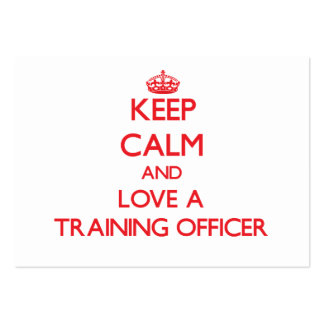 Keep Calm and Love a Training Officer Business Card Templates
