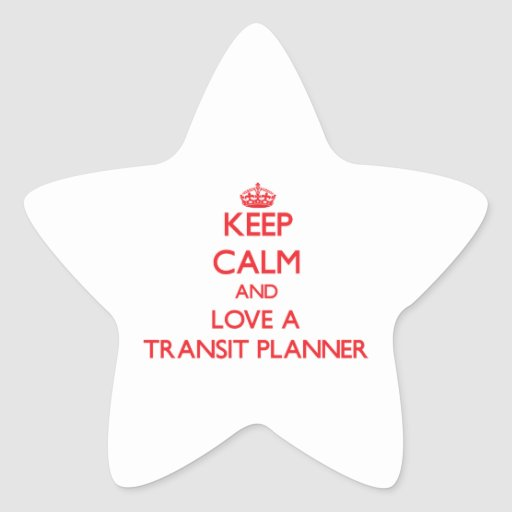 Keep Calm and Love a Transit Planner Star Stickers
