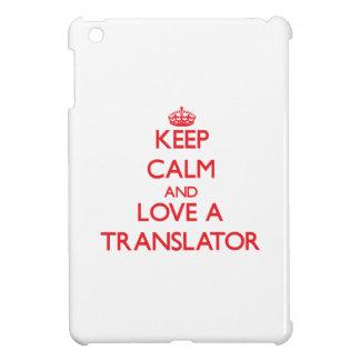 Keep Calm and Love a Translator Cover For The iPad Mini