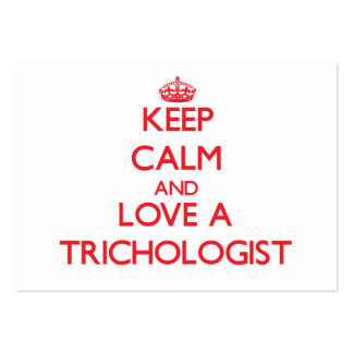 Keep Calm and Love a Trichologist Business Card Templates