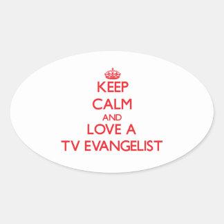 Keep Calm and Love a TV Evangelist Oval Sticker