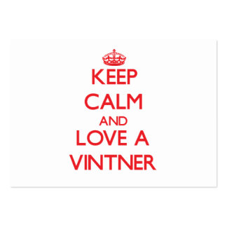 Keep Calm and Love a Vintner Business Cards