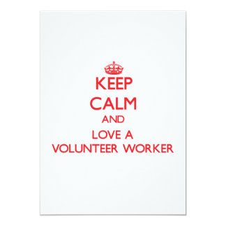 Keep Calm and Love a Volunteer Worker 5x7 Paper Invitation Card