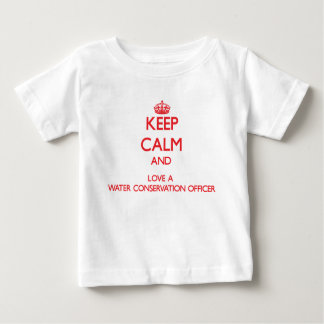 Keep Calm and Love a Water Conservation Officer T Shirts
