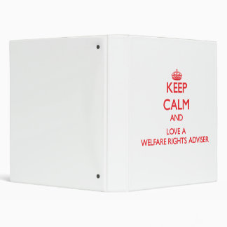 Keep Calm and Love a Welfare Rights Adviser Binder