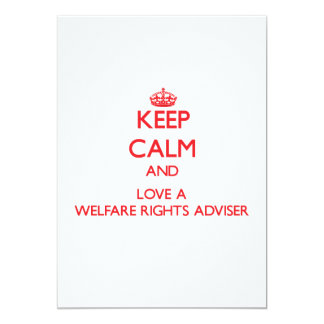 Keep Calm and Love a Welfare Rights Adviser Invitations