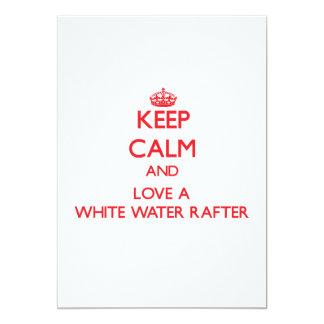 Keep Calm and Love a White Water Rafter Custom Announcements