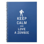 Keep Calm and Love A Zombie Notebooks