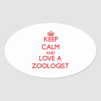Keep Calm and Love a Zoologist Oval Sticker