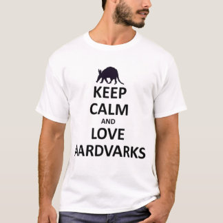 Keep calm and love aardvarks.jpg T-Shirt