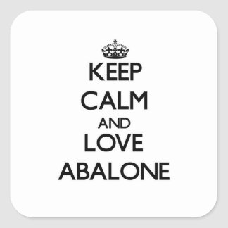 Keep calm and love Abalone Square Sticker