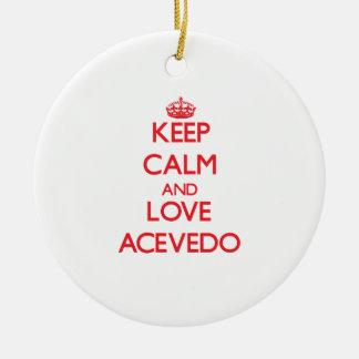 Keep calm and love Acevedo Ornaments
