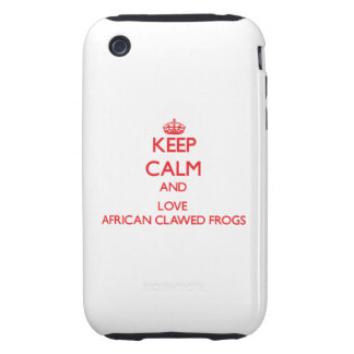 Keep calm and love African Clawed Frogs iPhone 3 Tough Cover