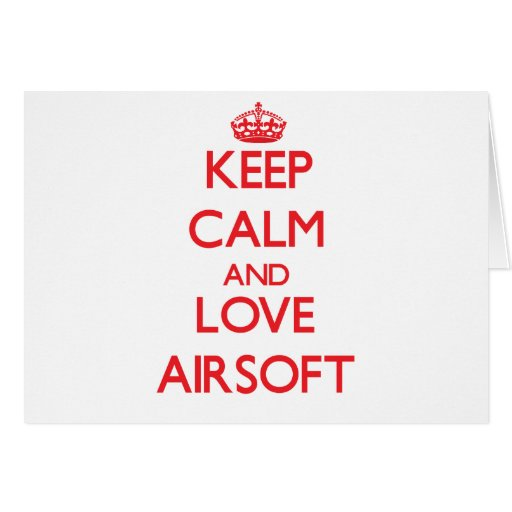 Keep calm and love Airsoft Cards