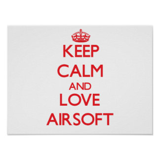 Keep calm and love Airsoft Poster