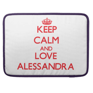Keep Calm and Love Alessandra Sleeves For MacBook Pro