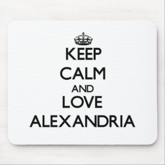 Keep Calm and love Alexandria Mouse Pad