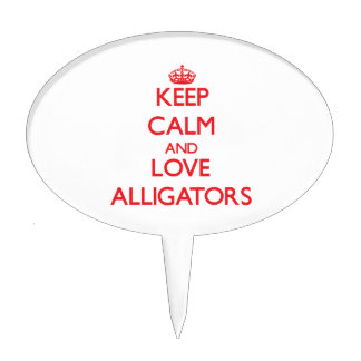 Keep calm and love Alligators Cake Toppers