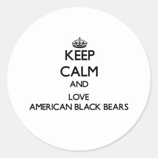 Keep calm and Love American Black Bears Round Sticker