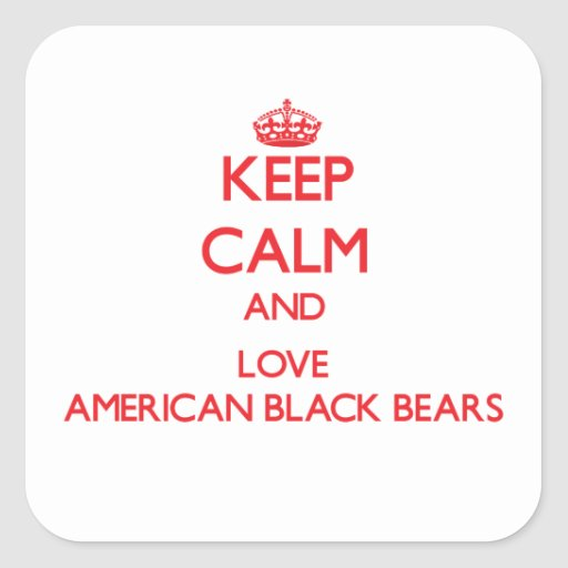 Keep calm and love American Black Bears Square Stickers