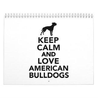 Keep calm and love American Bulldogs Calendar