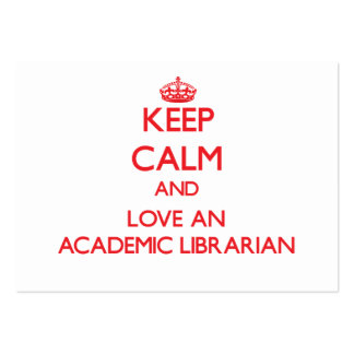Keep Calm and Love an Academic Librarian Large Business Cards (Pack Of 100)