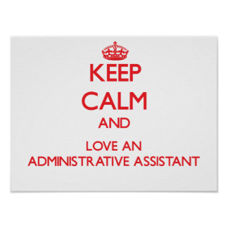 Keep Calm and Love an Administrative Assistant Poster