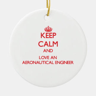 Keep Calm and Love an Aeronautical Engineer Christmas Tree Ornament