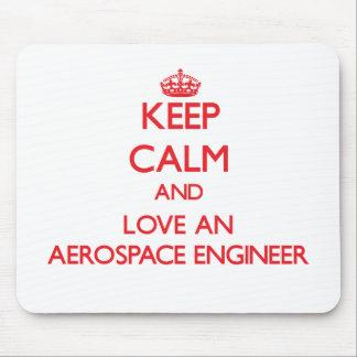 Keep Calm and Love an Aerospace Engineer Mouse Pad