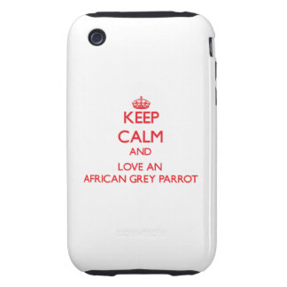 Keep calm and love an African Grey Parrot Tough iPhone 3 Cover