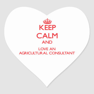 Keep Calm and Love an Agricultural Consultant Heart Sticker