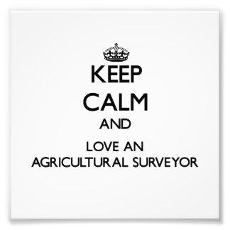 Keep Calm and Love an Agricultural Surveyor Photographic Print