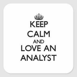 Keep Calm and Love an Analyst Square Sticker
