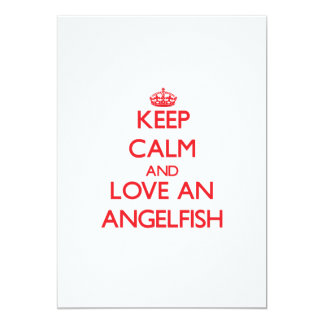 "Keep calm and love an Angelfish 5"" X 7"" Invitation Card"